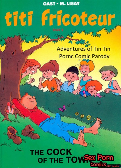 Sex Adventures of Titi Fricoteur - Tin Tin Comic Parody